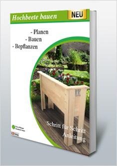 Anleitung zum Selbstbau und Bepflanzung eines Hochbeete